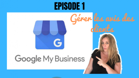 Comment optimiser sa fiche Google My Business
